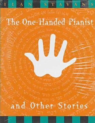 """""""One Handed Pianist"""" and Other Stories"""