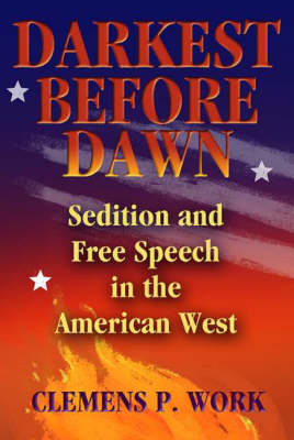Darkest Before Dawn: Sedition and Free Speech in the American West