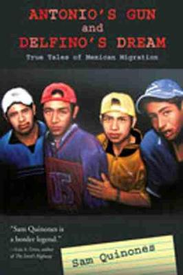 Antonio's Gun and Delfino's Dream: True Tales of Mexican Migration