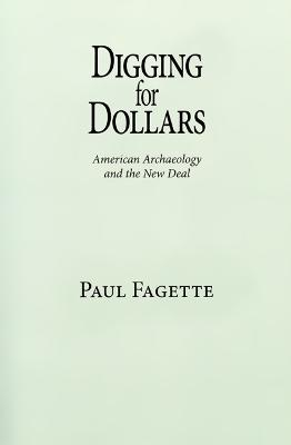 Digging for Dollars: American Archaeology and the New Deal