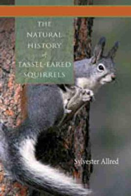 The Natural History of Tassel-Eared Squirrels