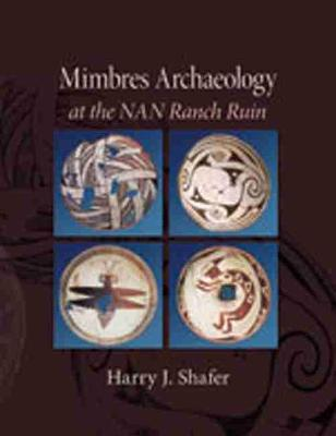 Mimbres Archaeology at the NAN Ranch Ruin