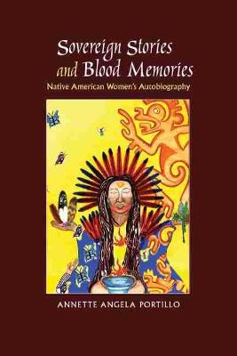 Sovereign Stories and Blood Memories: Native American Women's Autobiography
