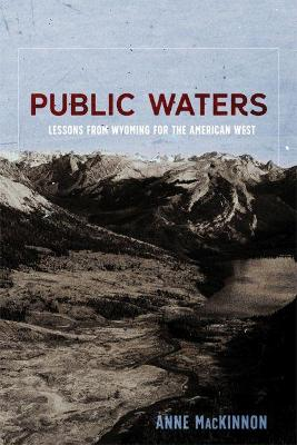 Public Waters: Lessons from Wyoming for the American West