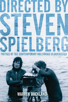 Directed by Stephen Spielberg: Poetics of the Contemporary Hollywood Blockbuster