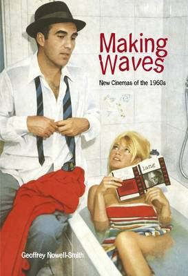 Making Waves: New Wave, Neorealism, and the New Cinemas of the 1960s