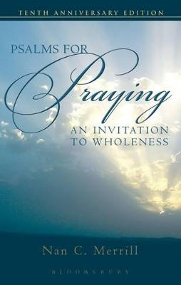 Psalms for Praying: An Invitation to Wholeness