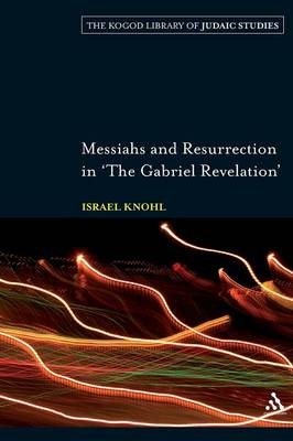 "Messiahs and Resurrection in ""The Gabriel Revelation"""