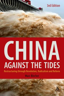 China Against the Tides: Restructuring Through Revolution, Radicalism and Reform