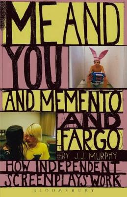 """Me and You and """"Memento"""" and """"Fargo"""": How Independent Screenplays Work"""
