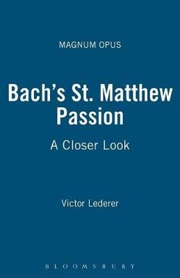 """Bach's """"St. Matthew Passion"""": A Closer Look"""