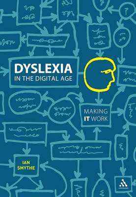 Dyslexia in the Digital Age: Making IT Work
