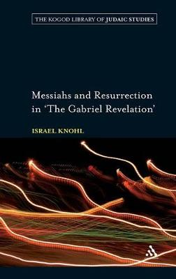 """Messiahs and Resurrection in """"The Gabriel Revelation"""""""
