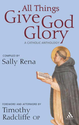 All Things Give God Glory: A Catholic Anthology