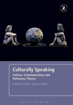 Culturally Speaking: Culture, Communication and Politeness Theory