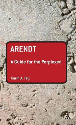 Arendt: A Guide for the Perplexed