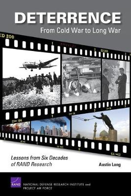 Deterrence - from Cold War to Long War: Lessons from Six Decades of RAND Research