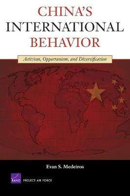 China's International Behavior: Activism, Opportunism, and Diversification