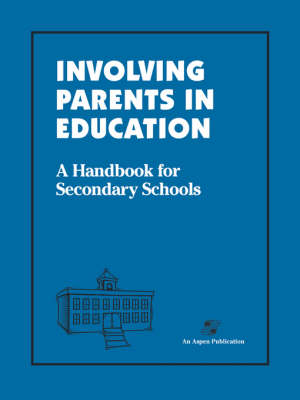 Involving Parents in Education: A Handbook for Secondary Schools