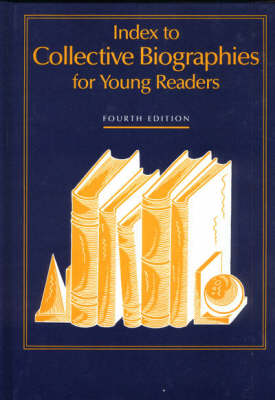 Index to Collective Biographies for Young Readers, 4th Edition