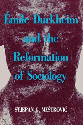 Emile Durkheim and the Reformation of Sociology