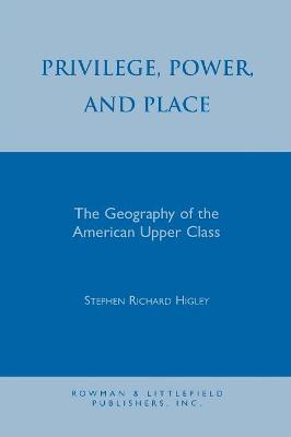 Privilege, Power, and Place: The Geography of the American Upper Class