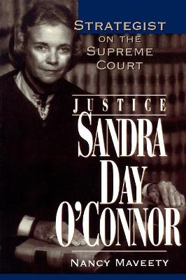 Justice Sandra Day O'Connor: Strategist on the Supreme Court