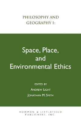 Philosophy and Geography I: Space, Place, and Environmental Ethics