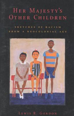 Her Majesty's Other Children: Sketches of Racism from a Neological Age