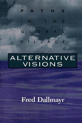 Alternative Visions: Paths in the Global Village