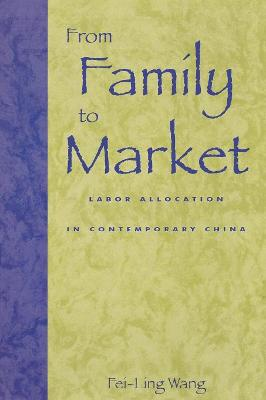 From Family to Market: Labor Allocation in Contemporary China