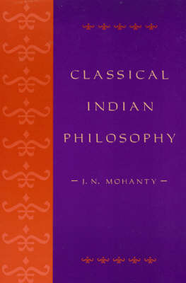 Classical Indian Philosophy: An Introductory Text