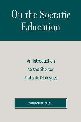 On the Socratic Education: An Introduction to the Shorter Platonic Dialogues