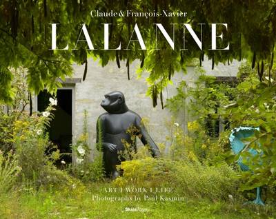 Claude and Francois-Xavier Lalanne: Art * Work * Life