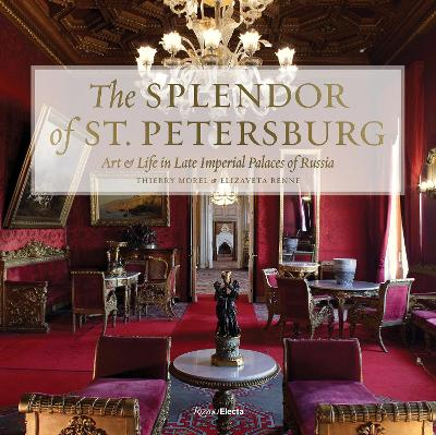 Palaces of St. Petersburg: Art and Life in Imperial Russia