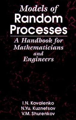 Models of Random Processes: A Handbook for Mathematicians and Engineers