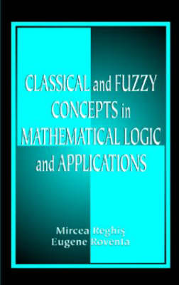 Classical and Fuzzy Concepts in Mathematical Logic and Applications, Professional Version