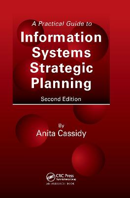 A Practical Guide to Information Systems Strategic Planning, Second Edition