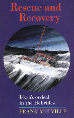 Rescue and Recovery: Iskra'S Ordeal in the Hebrides