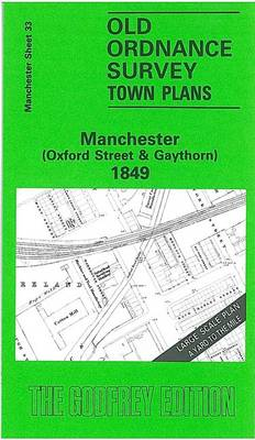 Manchester (Oxford Street and Gaythorn) 1849: Manchester Sheet 33