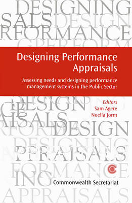 Designing Performance Appraisal: Assessing Needs and Designing Performance Management Systems in the Public Sector