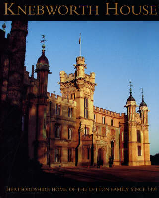 Knebworth House: Hertfordshire Home of the Lytton Family Since 1490