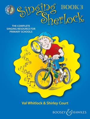 Singing Sherlock Vol. 3: The Complete Singing Resource for Primary Schools