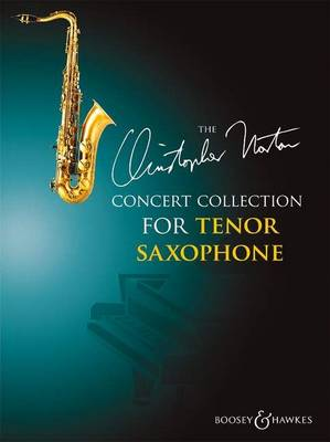 The Christopher Norton Concert Collection for Tenor Saxophone: Tenor Saxophone and Piano