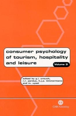 Consumer Psychology of Tourism, Hospitality and Leisure: Volume 3