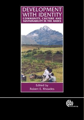 Development with Identity: Community, Culture and Sustainability in the Andes