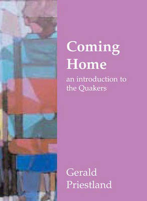 Coming Home: An Introduction to the Quakers