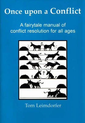 Once Upon a Conflict: A Fairytale Manual of Conflict Resolution for All Ages