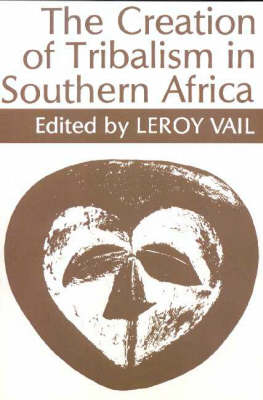 The Creation of Tribalism in Southern Africa
