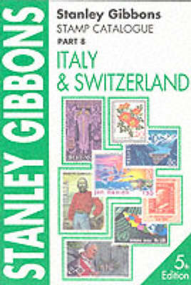 Stanley Gibbons Stamp Catalogue: Pt. 8: Italy and Switzerland